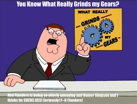 What Grinds My Gears Meme - you know what really grinds my gears 29 by darthraner83