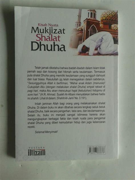 Mukjizat Shalat Dhuha buku kisah nyata mukjizat shalat dhuha pembuka pintu rezeki