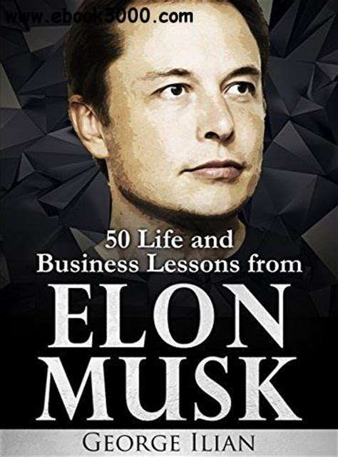 elon musk biography free download elon musk life and business lessons from elon musk free