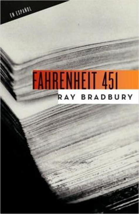 fahrenheit 451 spanish edition b00anu1v3c fahrenheit 451 en espa 241 ol by ray bradbury 9780307475312 paperback barnes noble