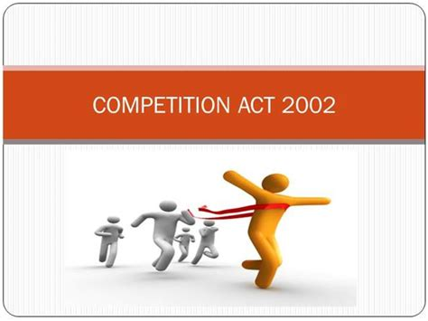 Competition Act 2002 Notes For Mba by Competition Act 2002 Authorstream