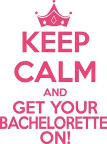 bachelorette sayings and quotes quotesgram