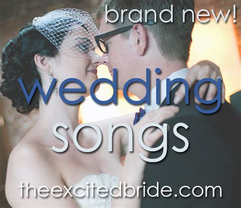 Wedding Song New by Brand New Wedding Songs For Your The Excited
