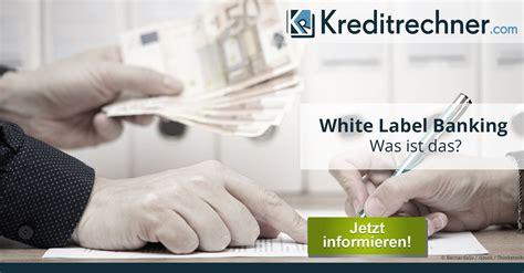 kreditrechner deutsche bank white label banking ersetzt f 252 r banken eigene produkte