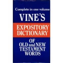 Vine W E Vine S Expository Dictionary Of Biblical