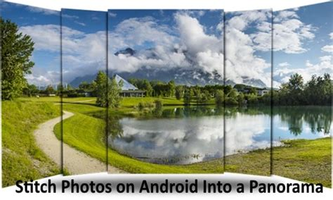 android panorama how to stitch photos on android to make panorama