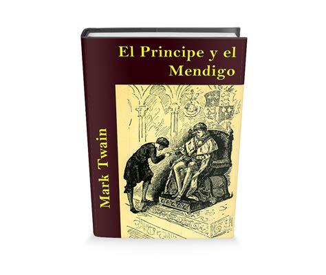 espa a cuento el principe y el mendigo parte 1 de 3 el principe y el mendigo de mark twain libro gratis para