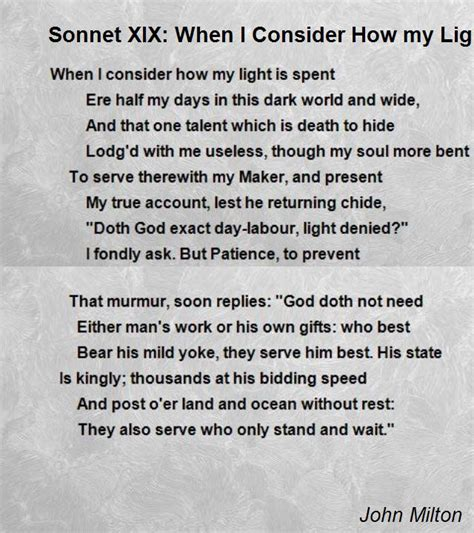 When I Consider How Light Is Spent by Sonnet Xix When I Consider How Light Is Spent Poem By Milton Poem