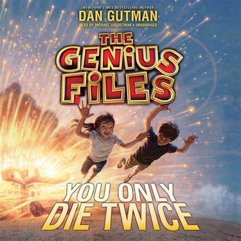 Genius Files 3 You Only Die you only die audiobook by dan gutman