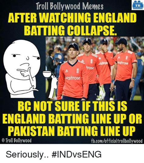 England Memes - troll bollywood memes tb afterwatching england batting