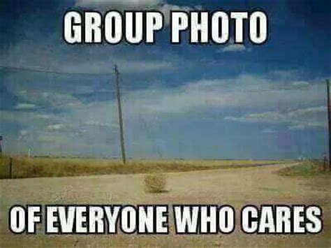 Group Photo Meme - group photo of everyone who cares funny pinterest