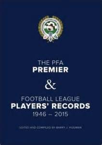pfa players records 1946 2015 pfa players records 1946 2015 by barry j hugman football book reviews