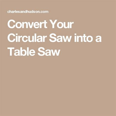 circular saw into table saw 17 best ideas about circular saw table on