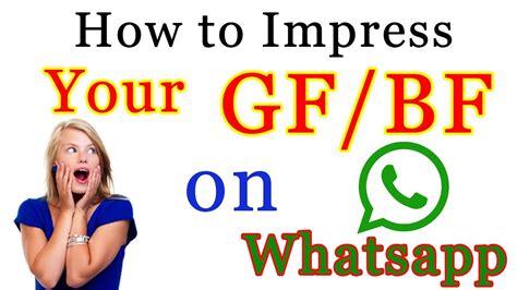 8 To Impress Your by Impress Your Boyfriend On Whatsapp Best