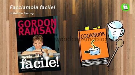 cucina con ramsay libro kenwood cooking recensione libro facciamola