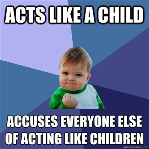 Acting Memes - child like memes image memes at relatably com