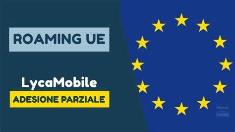 lyca mobile roaming roaming in ue lycamobile aderisce parzialmente
