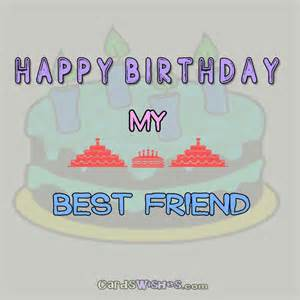 happy birthday greeting cards to best friend birthday wishes for best friend cards wishes