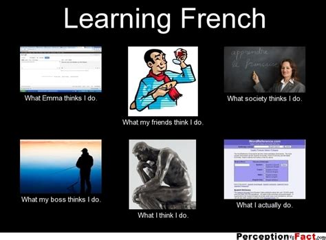 Meme In French - learning french what people think i do what i really