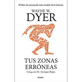 descargar libros del dr wayne dyer tus zonas err 243 neas dr wayne w dyer sinopsis y precio fnac