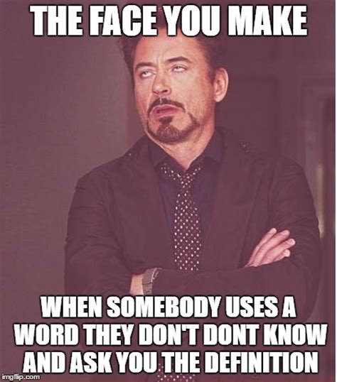 Meaning Of The Word Meme - dont use words unless you know the meaning xd imgflip