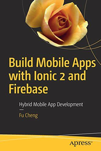 build a mobile app for free build mobile apps with ionic 2 and firebase pdf free