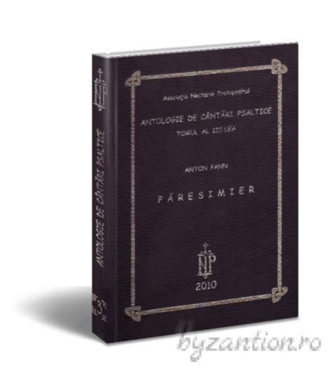 Roro Set Kullot păresimier antologie de c 226 ntări psaltice tomul al iii lea