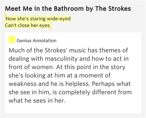the strokes meet me in the bathroom now she s staring wide eyed can t close her eyes meet
