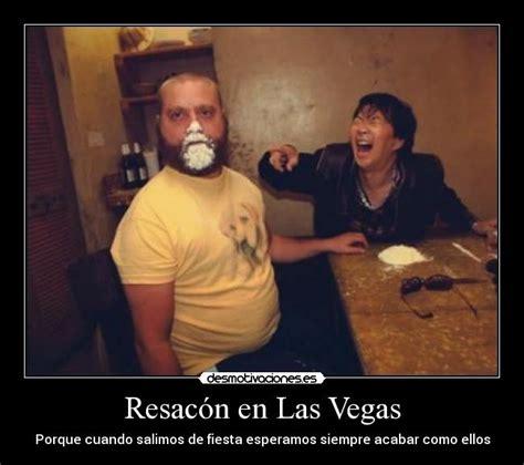 Memes De Las Vegas - resac 243 n en las vegas desmotivaciones