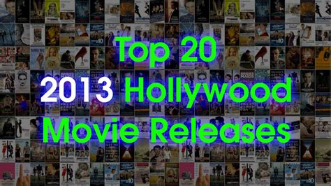 film bagus hollywood 2013 top 20 hollywood movies releases of 2013 youtube