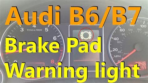 audi a4 brake warning light audi brake pad warning light