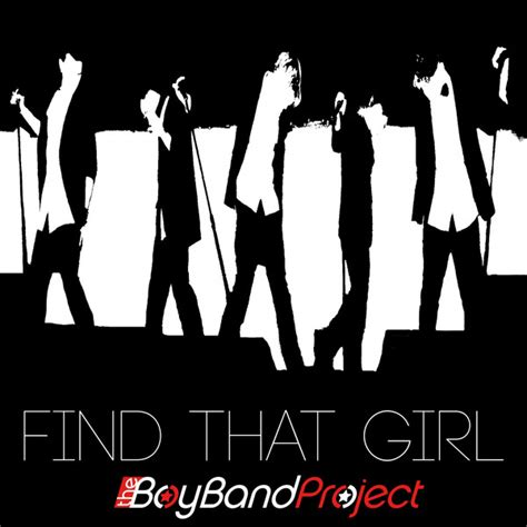The boy band project find that girl album