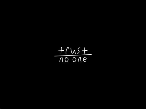 Trust No trust no one ale紂 brce