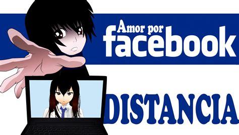 imagenes de amor x facebook amor por facebook 3 quot distancia quot youtube