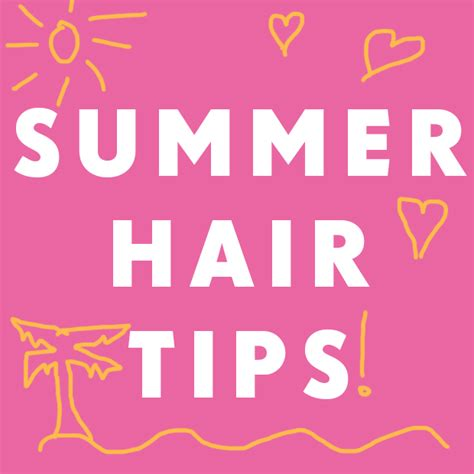 7 Summer Hair Tips by Summer Hair Tips Hair Extensions Hair Tutorials