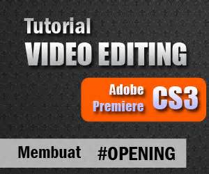 Tutorial Membuat Video Dengan Adobe Premiere Pro | wmf web quot tutorial membuat opening video dengan adobe