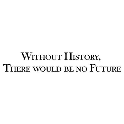 history quotes history quote search teaching social studies