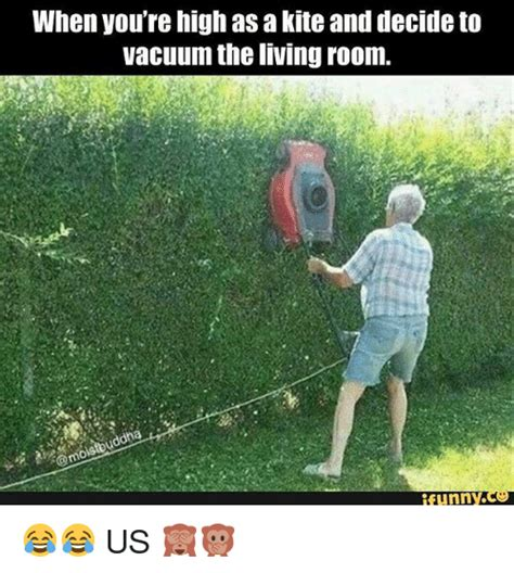 vacuum the living room in when you re high as a kite and decide to vacuum the living room us meme on me me
