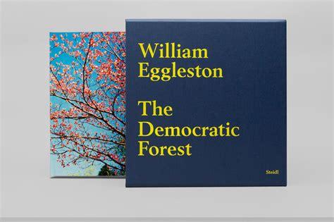 libro william eggleston the democratic nueva y atractiva reedici 243 n de the democratic forest obra esencial de william eggleston