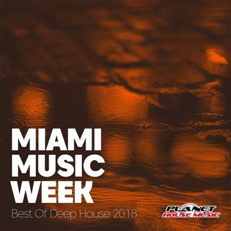 good deep house music va miami music week best of deep house 2018 planet house music 320kbpshouse net