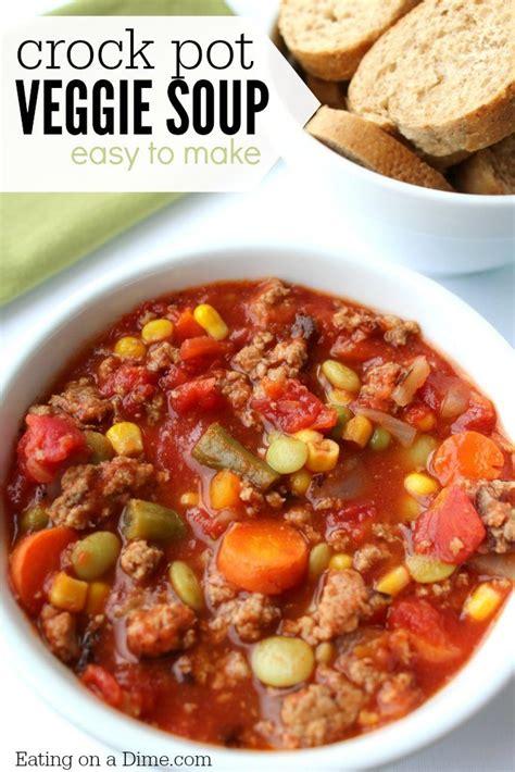vegetables in crock pot crock pot vegetable soup recipe on a dime