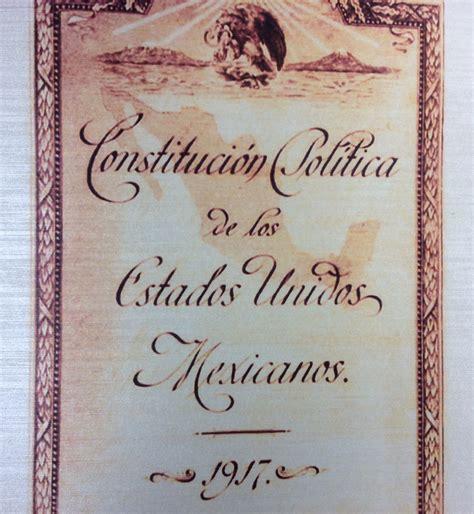 1917 constituci n pol tica de los estados unidos mexicanos presentar 225 n rese 241 a de la constituci 243 n pol 237 tica de los