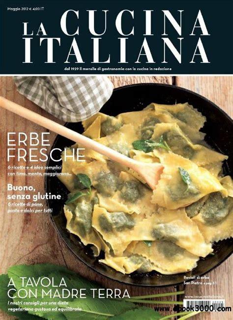 la cucina italia la cucina italiana maggio 2012 free ebooks