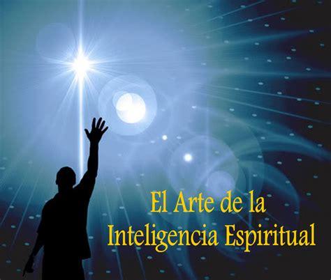 Imagenes Inteligencia Espiritual | el arte de la inteligencia espiritual grupo esp 237 rita de