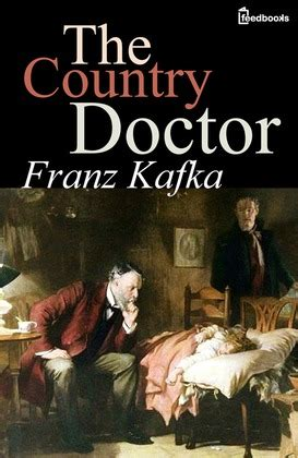 The Country Doctor the country doctor franz kafka feedbooks