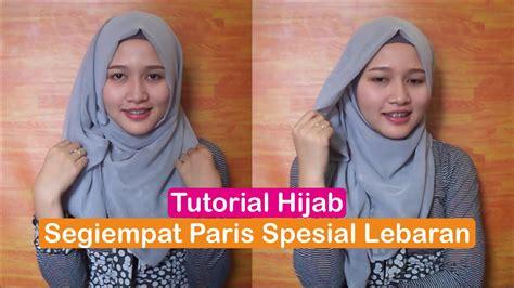 tutorial hijab paris buat lebaran tutorial hijab segiempat paris spesial lebaran 2016