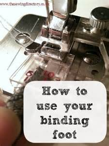 how to use your sewing machine binding foot machine