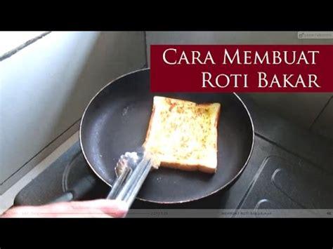 membuat roti bakar dengan microwave alat pemanggang doovi