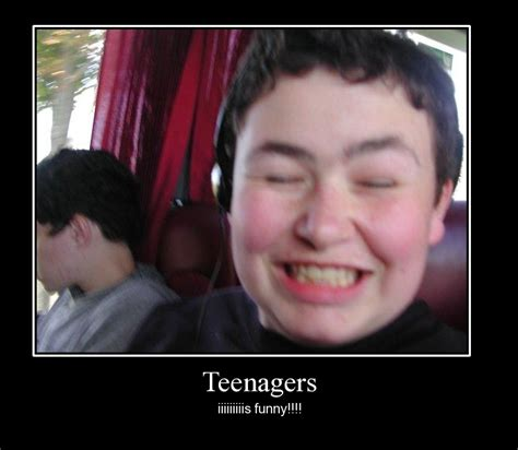 Funny quotes about teenagers funny quotes and sayings