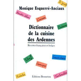 dictionnaire cuisine dictionnaire cuisine des ardennes cartonn 233